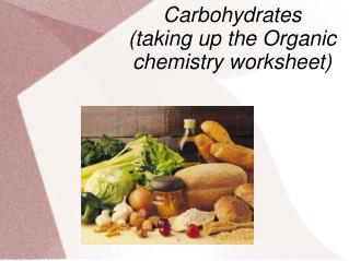 Carbohydrates (taking up the Organic chemistry worksheet)