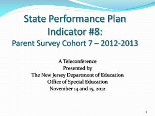 State Performance Plan Indicator #8:  Parent Survey Cohort 7 – 2012-2013