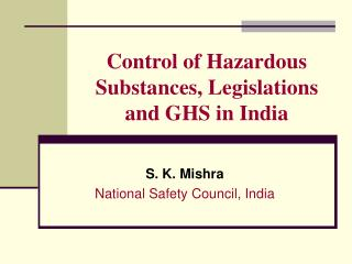 Control of Hazardous Substances, Legislations and GHS in India
