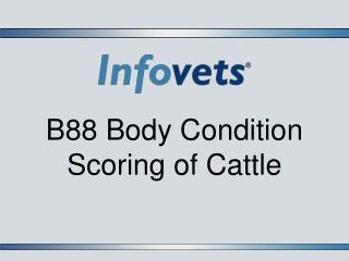 B88 Body Condition Scoring of Cattle