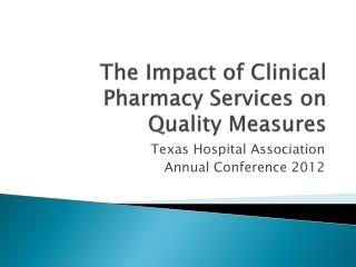 The Impact of Clinical Pharmacy Services on Quality Measures
