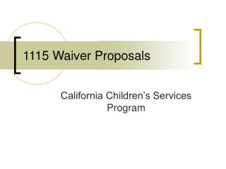 1115 Waiver Proposals