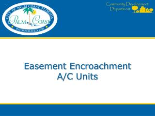 Easement Encroachment A/C Units