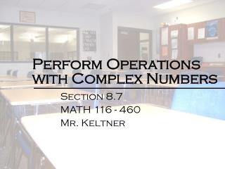 Perform Operations with Complex Numbers