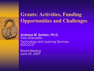 Grants: Activities, Funding Opportunities and Challenges