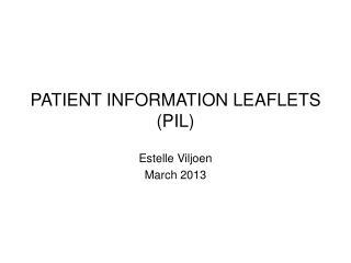 PATIENT INFORMATION LEAFLETS (PIL)
