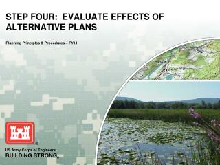 STEP FOUR:  EVALUATE EFFECTS OF ALTERNATIVE PLANS Planning Principles & Procedures – FY11
