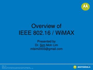 Overview of IEEE 802.16 / WiMAX