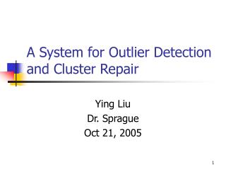 A System for Outlier Detection and Cluster Repair
