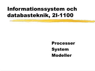 Informationssystem och databasteknik, 2I-1100