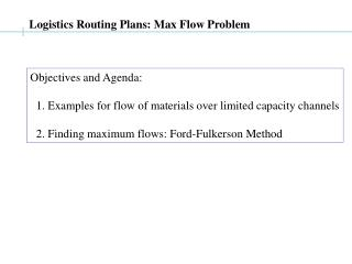 Logistics Routing Plans: Max Flow Problem