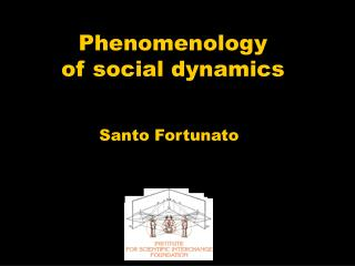 Phenomenology  of social dynamics