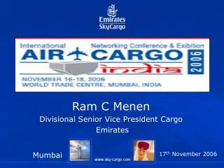Ram C Menen Divisional Senior Vice President Cargo   Emirates