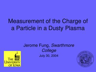 Measurement of the Charge of a Particle in a Dusty Plasma