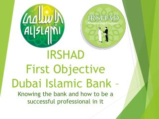 VISION TO BE THE  MOST PROGRESSIVE ISLAMIC  FINANCIAL INSTITUTION IN THE WORLD.