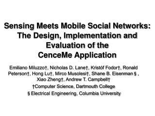 Sensing Meets Mobile Social Networks: The Design, Implementation and Evaluation of the