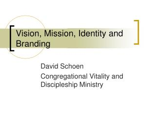 Vision, Mission, Identity and Branding