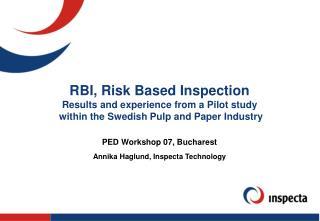 PED Workshop 07, Bucharest Annika Haglund, Inspecta Technology
