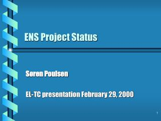 ENS Project Status