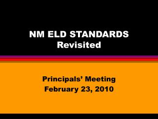 NM ELD STANDARDS Revisited