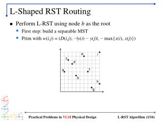 L-Shaped RST Routing