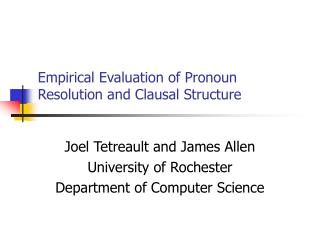 Empirical Evaluation of Pronoun Resolution and Clausal Structure