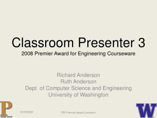 Classroom Presenter 3 2008 Premier Award for Engineering Courseware
