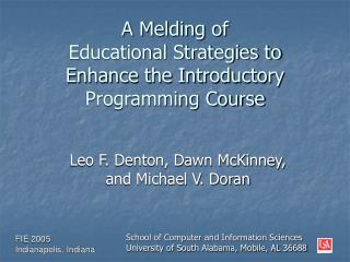 A Melding of  Educational Strategies to  Enhance the Introductory Programming Course