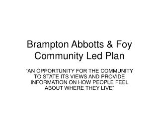 Brampton Abbotts & Foy Community Led Plan