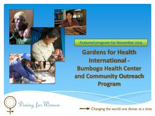 Gardens for Health International - Bumbogo Health Center and Community Outreach Program