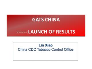 GATS CHINA ------ LAUNCH OF RESULTS