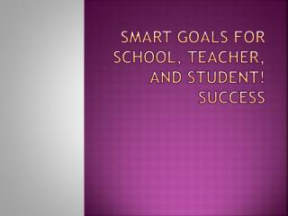 SMART Goals for School, Teacher, and Student! Success