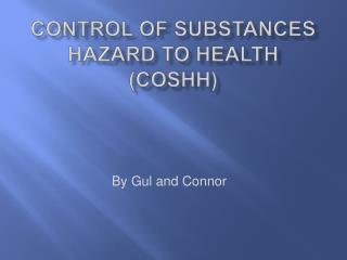 Control of Substances hazard to health (Coshh)