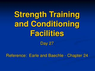 Strength Training and Conditioning Facilities