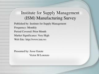 Institute for Supply Management  (ISM) Manufacturing Survey