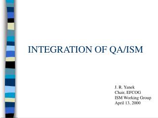 INTEGRATION OF QA/ISM
