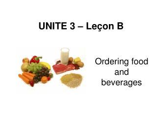 UNITE 3 –  Leçon  B