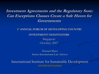 Howard Mann Senior International Law Advisor International Institute for Sustainable Development