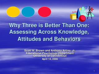Why Three is Better Than One:  Assessing Across Knowledge, Attitudes and Behaviors