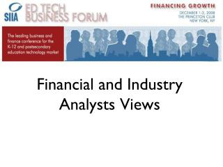 Financial and Industry  Analysts Views