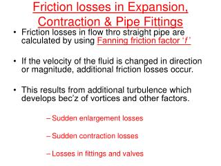 Friction losses in Expansion, Contraction & Pipe Fittings