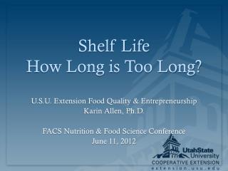 Shelf Life How Long is Too Long?