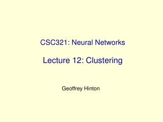 CSC321: Neural Networks Lecture 12: Clustering