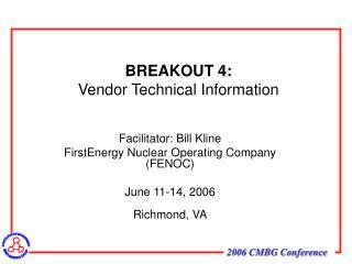 BREAKOUT 4: Vendor Technical Information
