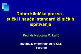 Dobra klinička praksa - etički i naučni standard kliničkih ispitivanja