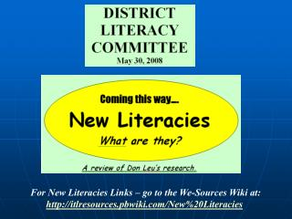 For New Literacies Links – go to the We-Sources Wiki at:
