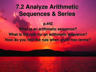 7 .2 Analyze Arithmetic Sequences & Series