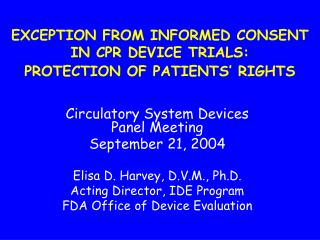 EXCEPTION FROM INFORMED CONSENT  IN CPR DEVICE TRIALS:   PROTECTION OF PATIENTS' RIGHTS