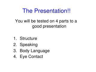 The Presentation!!