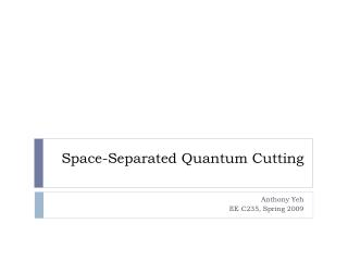 Space-Separated Quantum Cutting